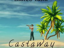"MATEO LUKA BREAKS WITH ""CASTAWAY"""